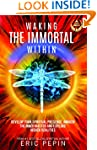 Waking the Immortal Within: Develop y...