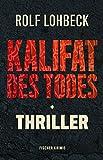 Kalifat des Todes: Thriller