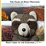 img - for Ricky goes to the Canyons: Ricky goes to Grand Canyon National Park, Zion National Park, Cedar Breaks National Monument, Bryce Canyon National Park In Arizona and Utah (The Tales of Ricky Raccoon) book / textbook / text book