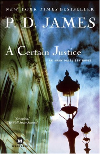 A Certain Justice (Adam Dalgliesh Mystery Series #10)