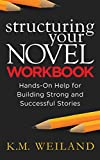 Structuring Your Novel Workbook: Hands-On Help for Building Strong and Successful Stories (English Edition)