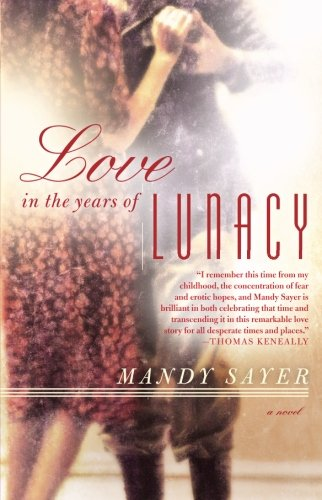 Image of Love in the Years of Lunacy: A Novel