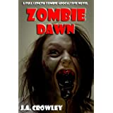 Zombie Dawn: A Full Length Zombie Apocalypse Novel
