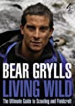 Living Wild: The Ultimate Guide to Sc...