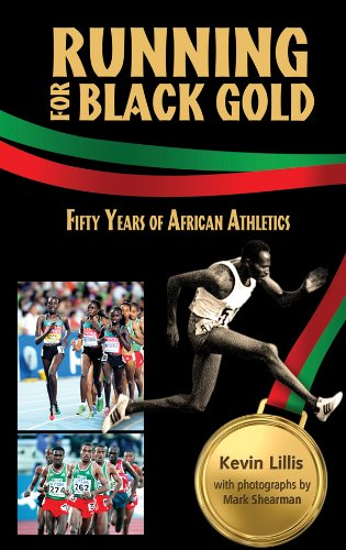 Running for Black Gold: Fifty Years of African Athletics