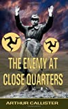 The Enemy at Close Quarters (1844017400) by Arthur Callister