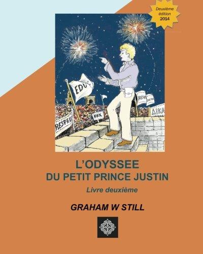 L'Odyssée du Petit Prince Justin: Livre Deuxieme: Volume 2