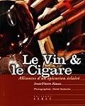 Le Vin et le Cigare : Alliances d'un...
