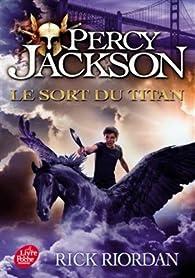 Percy Jackson, Tome 3 : Le sort du titan par Rick Riordan