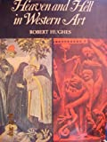 Heaven and Hell in Western Art (0297176714) by Hughes, Robert