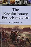 img - for The Revolutionary Period: 1750-1783 (American History By Era, Vol. 3) book / textbook / text book