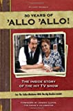 30 Years of 'Allo 'Allo!: The Inside Story of the Hit TV Show