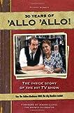 Richard Webber Allo Allo 30th Anniversary: the Inside Story of the Hit TV Show
