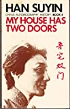 img - for MY HOUSE HAS TWO DOORS: V. 1 (CHINA: AUTOBIOGRAPHY, HISTORY) book / textbook / text book