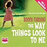 The Way Things Look to Me | Roopa Farooki