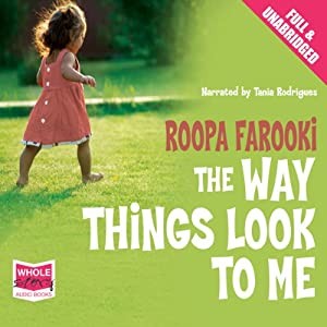 The Way Things Look to Me | [Roopa Farooki]