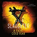 A Faint Cold Fear Audiobook by Karin Slaughter Narrated by Deborah Hazlett