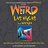 Search : Weird Las Vegas and Nevada: Your Alternative Travel Guide to Sin City and the Silver State