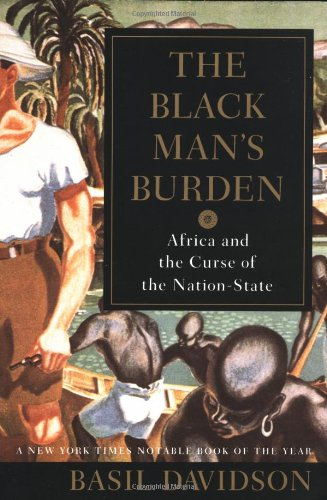 The Black Man's Burden: Africa and the Curse of the...