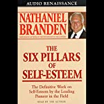 The Six Pillars of Self-Esteem | Dr. Nathaniel Branden