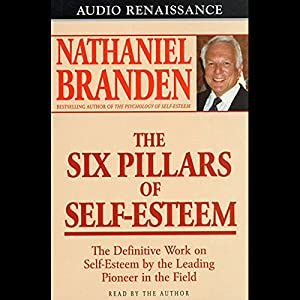 The Six Pillars of Self-Esteem Audiobook