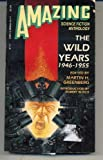 img - for The Wild Years 1946-1955 (Amazing Science Fiction Anthology Series) book / textbook / text book