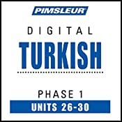 Turkish Phase 1, Unit 26-30: Learn to Speak and Understand Turkish with Pimsleur Language Programs |  Pimsleur