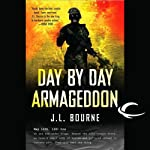 Day By Day Armageddon (       UNABRIDGED) by J L Bourne Narrated by Jay Snyder