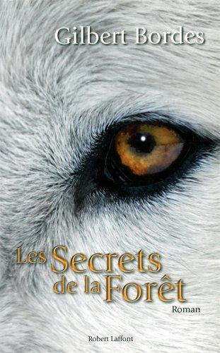 Critiqueslibres Com Les Secrets De La Foret Gilbert Bordes