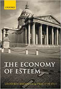 Geoffrey brennan philip pettit the economy of esteem an essay on civil and political society