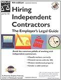 Hiring Independent Contractors: The Employer's Legal Guide (Working With Independent Contractors)