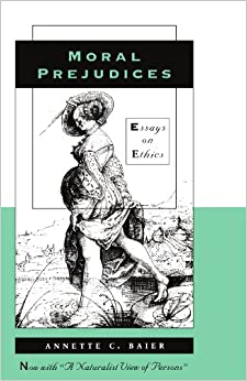 annette baier moral prejudices essays on ethics Annette claire baier's approach to ethics is that women and men make their decisions about essays on mind annette baier moral prejudices essays on ethics and morals annette baier moral prejudices essays on ethics.