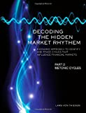 Decoding The Hidden Market Rhythm - Part 2: Metonic Cycles: A Non-Linear Approach To Identify And Trade Cycles That Influence Financial Markets (WhenToTrade) (Volume 2)