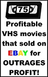 eBay: 75 Profitable VHS Movies That Sold On eBay For Outrages Profit: Find Out What Are The Most Profitable VHS Movies To Sell On eBay (eBay, Profit, Profitable, ... eCommerce, Small Business, Online Business)