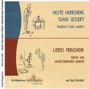 Heute Herrchens Schuh seziert / Liebes Frauchen Hörbuch
