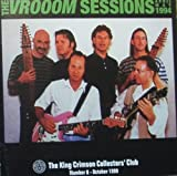 The Vrooom Sessions, April & May 1994: The King Crimson Collectors' Club, Number 8 (October, 1999)