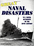 img - for Great Naval Disasters: U.S. Naval Accidents in the 20th Century by Kit Bonner (1998-11-19) book / textbook / text book