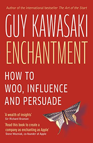 Enchantment: The Art of Changing Hearts, Minds and Actions