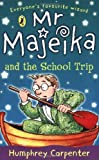 MR Majeika and the School Trip (0141303352) by Carpenter, Humphrey