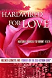 Hardwired for Love: Nurturing Yourself to Vibrant Health