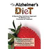 The Alzheimer's Diet: A Step-by-Step Nutritional Approach for Memory Loss Prevention and Treatment ~ Christopher N. Ochner PhD