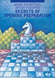 Secrets of Opening Preparation: School of Future Champions Vol. 2 (Dvoretsky School of Future Chess Champions)