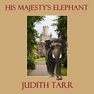 His Majesty's Elephant | [Judith Tarr]