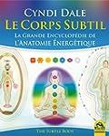 Le Corps Subtil: La Grande Encyclop�d...
