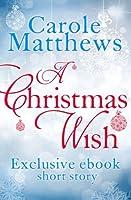 A Christmas Wish: A twenty-minute festive read from Carole Matthews (English Edition)