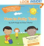 How to potty train: The ultimate pott...