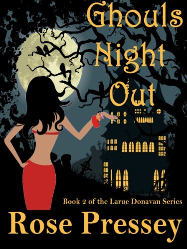 Ghouls Night Out (Larue Donavan) by Rose Pressey
