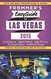 Frommer's EasyGuide to Las Vegas 2015 (Easy Guides)