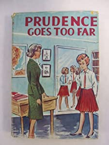 Prudence Goes Too Far by Helen S Humphries