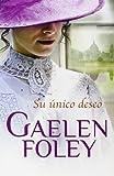 Gaelen Foley Su unico deseo / Her Only Desire